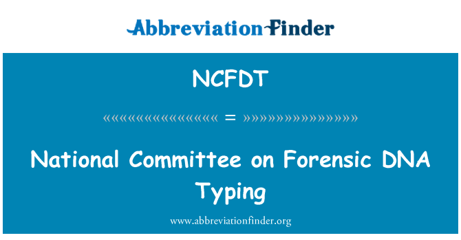 NCFDT: National Committee on Forensic DNA Typing