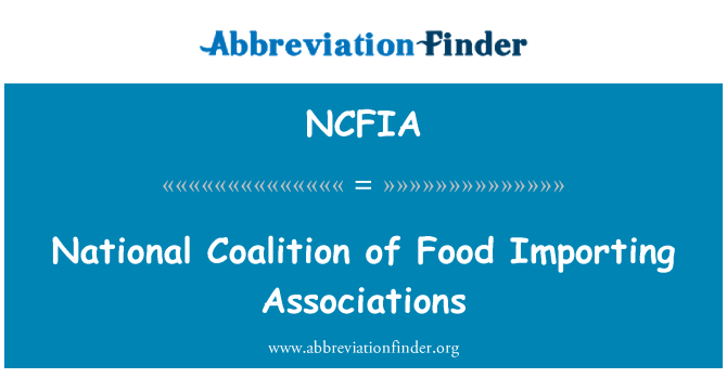 NCFIA: National Coalition of Food Importing Associations