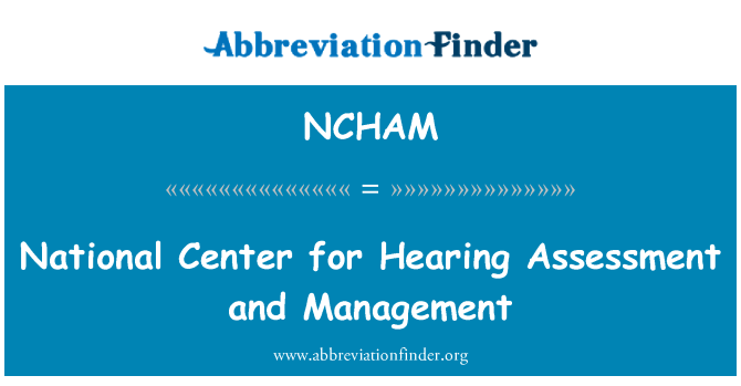 NCHAM: National Center for Hearing Assessment and Management