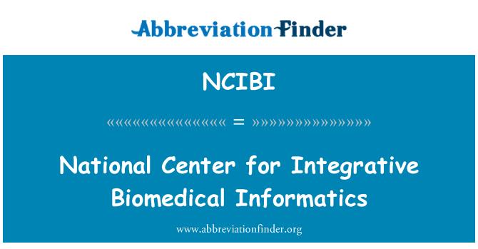 NCIBI: National Center for Integrative Biomedical Informatics