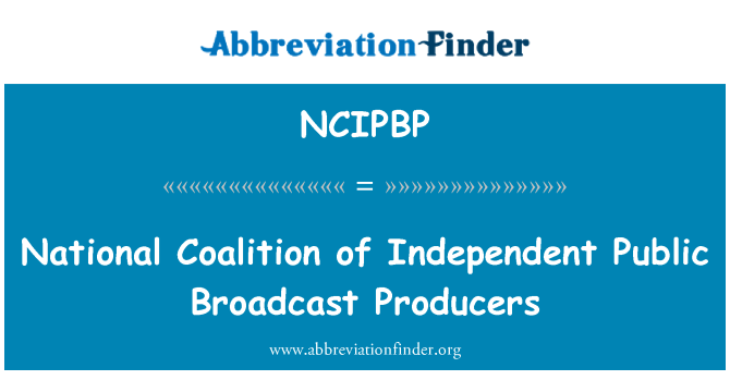 NCIPBP: National Coalition of Independent Public Broadcast Producers