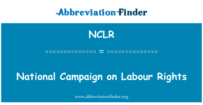 NCLR: National Campaign on Labour Rights