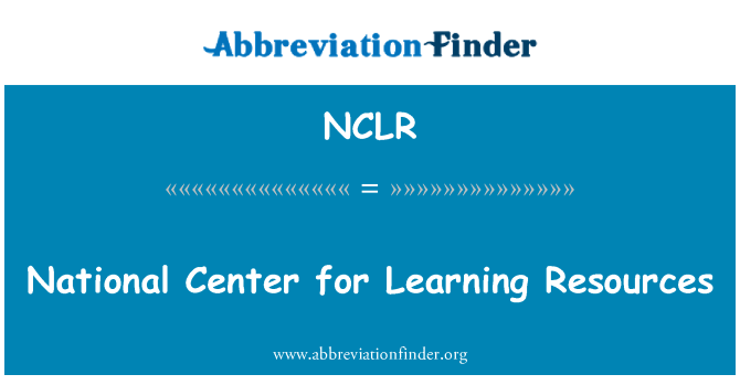 NCLR: National Center for Learning Resources