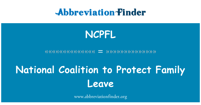 NCPFL: National Coalition to Protect Family Leave