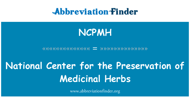 NCPMH: National Center for the Preservation of Medicinal Herbs
