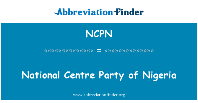 NCPN: National Centre Party of Nigeria