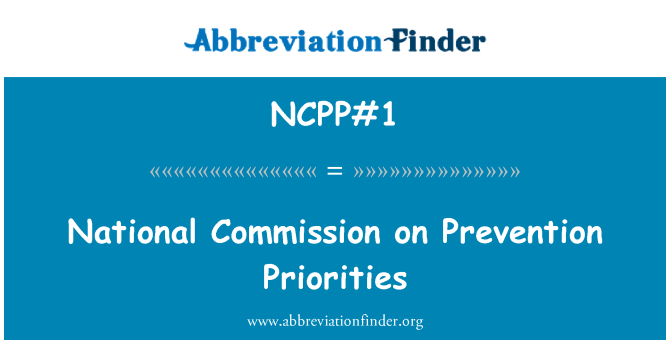 NCPP#1: National Commission on Prevention Priorities
