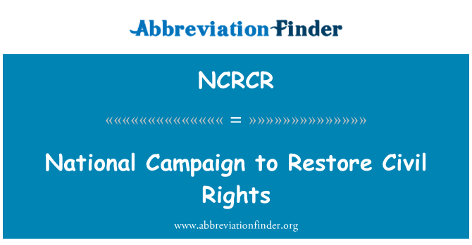 NCRCR: National Campaign to Restore Civil Rights