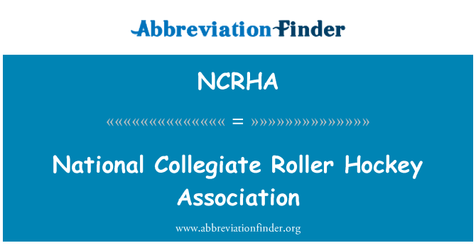 NCRHA: National Collegiate Roller Hockey Association