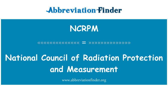 NCRPM: Národní rada radiační ochrany a měření