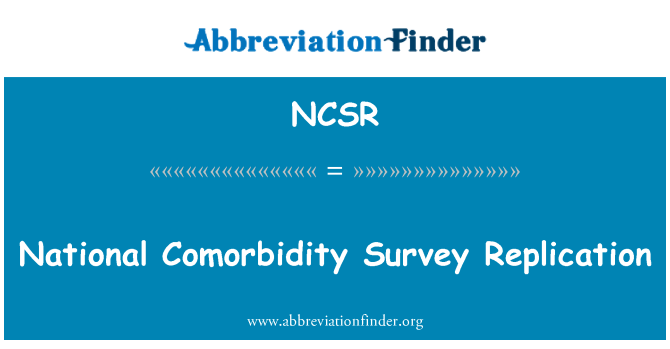 NCSR: National Comorbidity Survey Replication