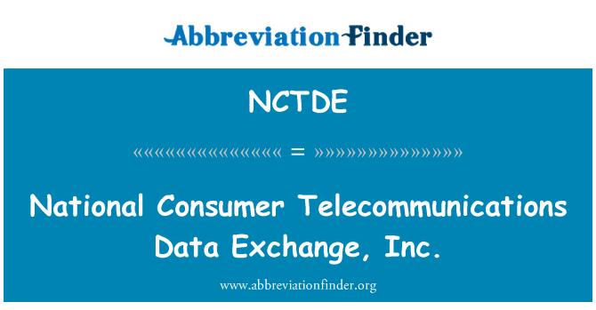 NCTDE: National Consumer Telecommunications Data Exchange, Inc.