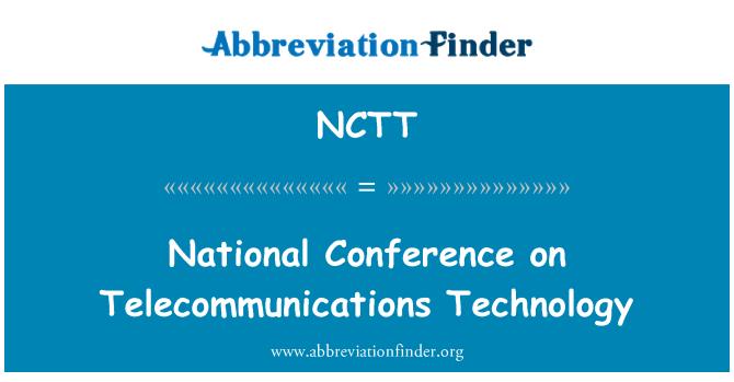 NCTT: National Conference on Telecommunications Technology