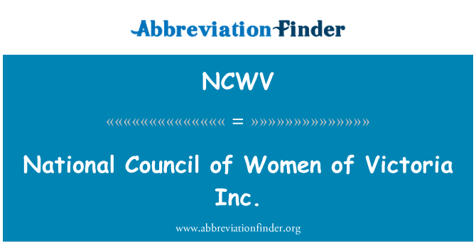 NCWV: National Council of Women of Victoria Inc.