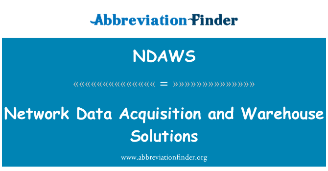NDAWS: Network Data Acquisition and Warehouse Solutions