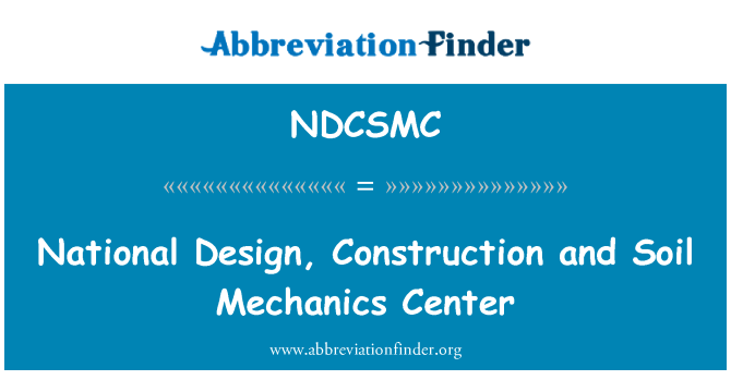 NDCSMC: National Design, Construction and Soil Mechanics Center