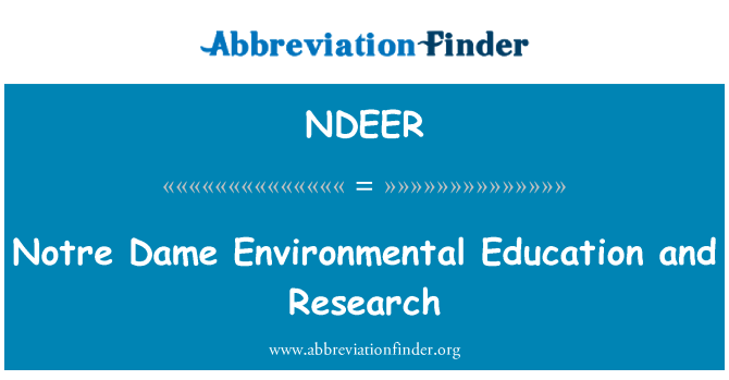 NDEER: Notre Dame Environmental Education and Research