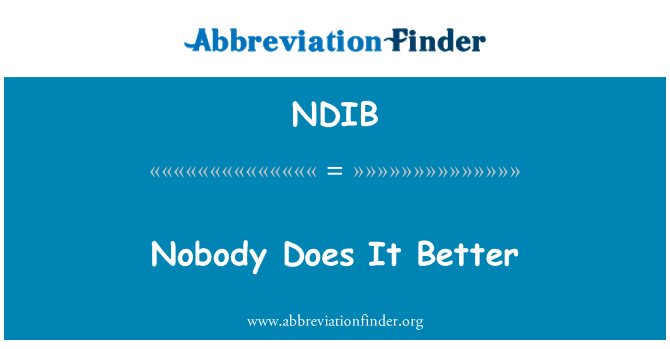 NDIB: Nobody Does It Better