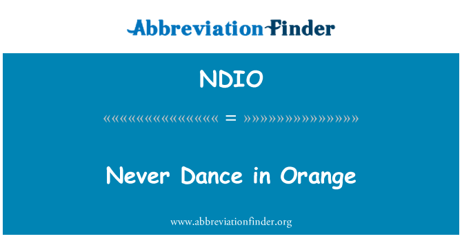 NDIO: Never Dance in Orange