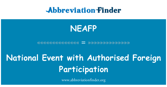 NEAFP: National Event with Authorised Foreign Participation
