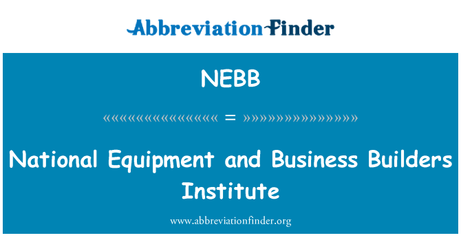 NEBB: National Equipment and Business Builders Institute