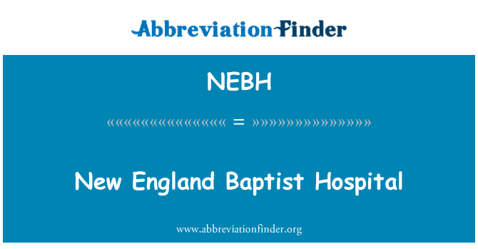 NEBH: New England Baptist Hospital