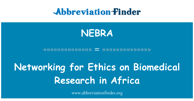 NEBRA: Networking for Ethics on Biomedical Research in Africa