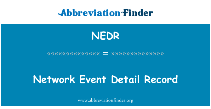 NEDR: Network Event Detail Record