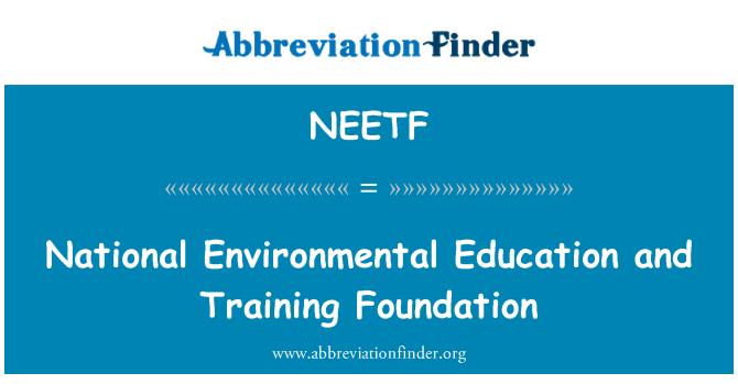 NEETF: Riikliku Keskkonnahariduse ja Koolitusfond