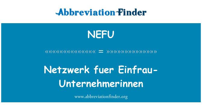 NEFU: Netzwerk fuer Einfrau-Unternehmerinnen