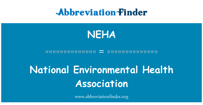 NEHA: National Environmental Health Association