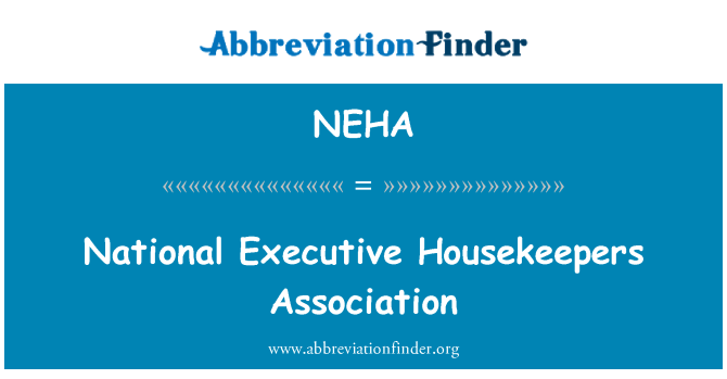 NEHA: National Executive Housekeepers Association