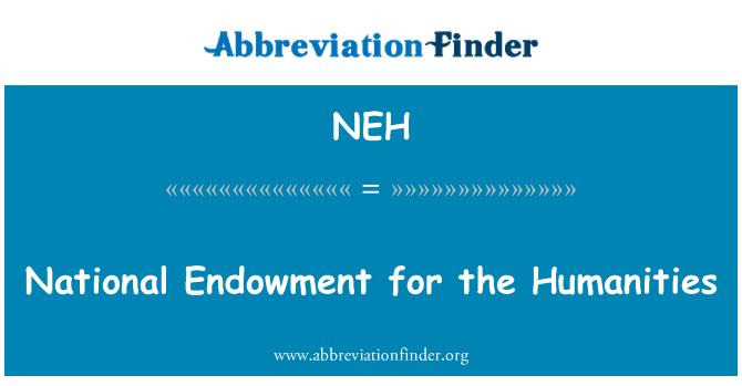 NEH определение: Националната фондация за хуманитарни
