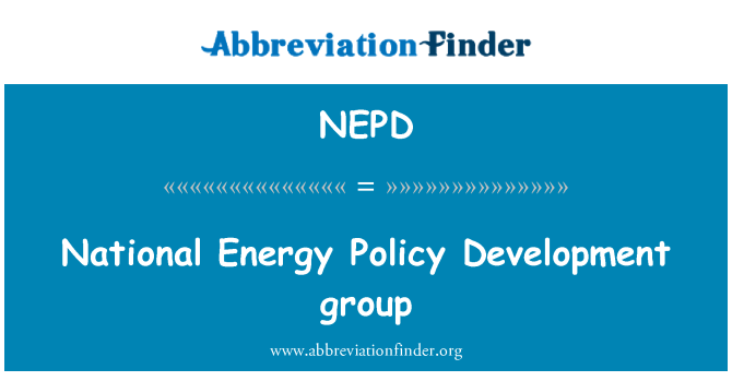 NEPD: National Energy Policy Development group