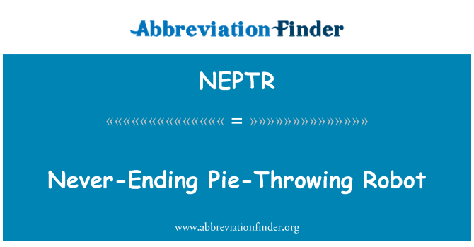 NEPTR: Never-Ending Pie-Throwing Robot