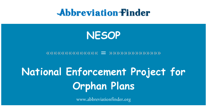 NESOP: National Enforcement Project for Orphan Plans