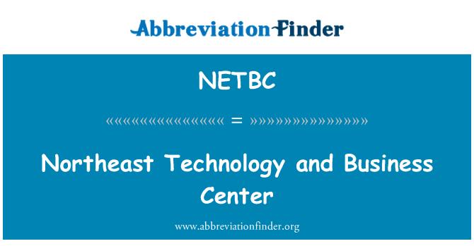 NETBC: Northeast Technology and Business Center