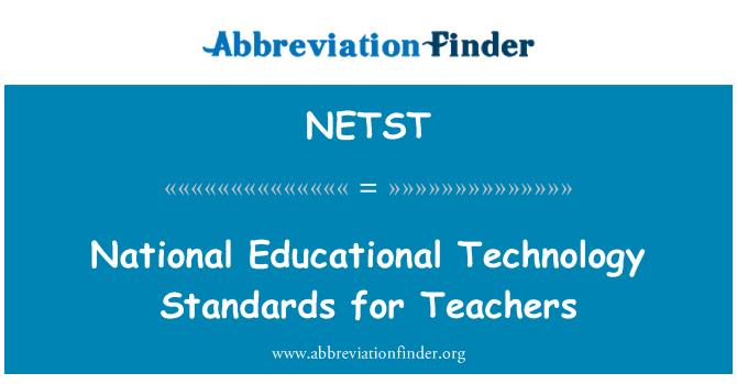 NETST: National Educational Technology Standards for Teachers