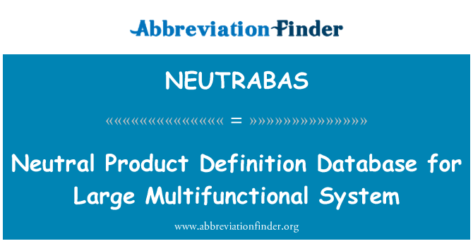NEUTRABAS: Neutral Product Definition Database for Large Multifunctional System