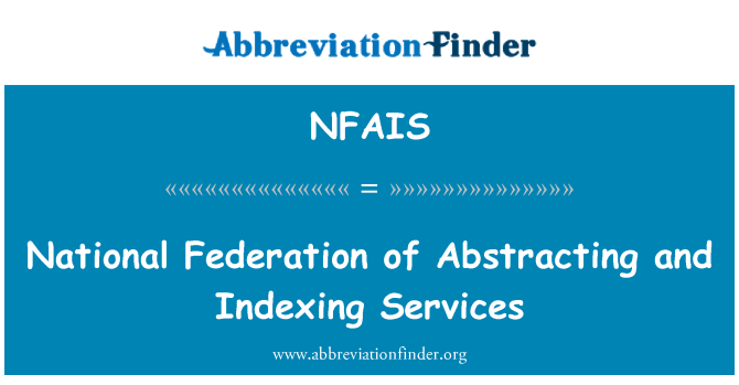 NFAIS: National Federation of Abstracting and Indexing Services