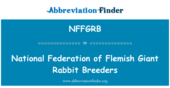 NFFGRB: National Federation of Flemish Giant Rabbit Breeders