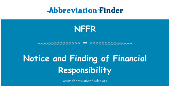 NFFR: Notice and Finding of Financial Responsibility