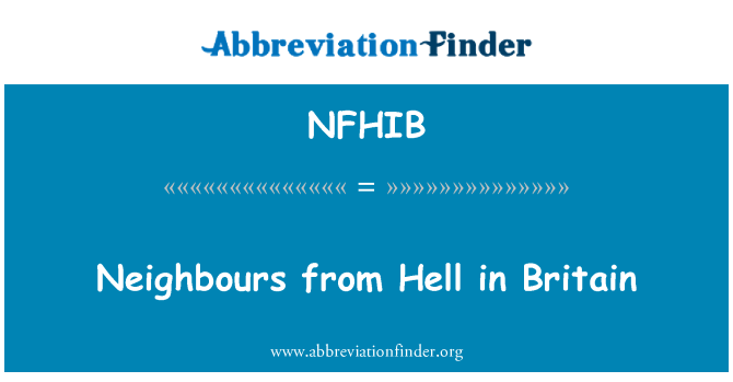 NFHIB: Neighbours from Hell in Britain