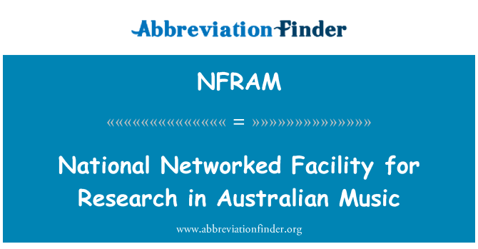 NFRAM: National Networked Facility for Research in Australian Music