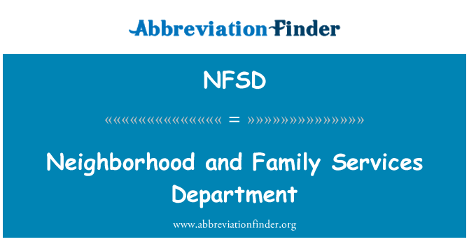 NFSD: Neighborhood and Family Services Department
