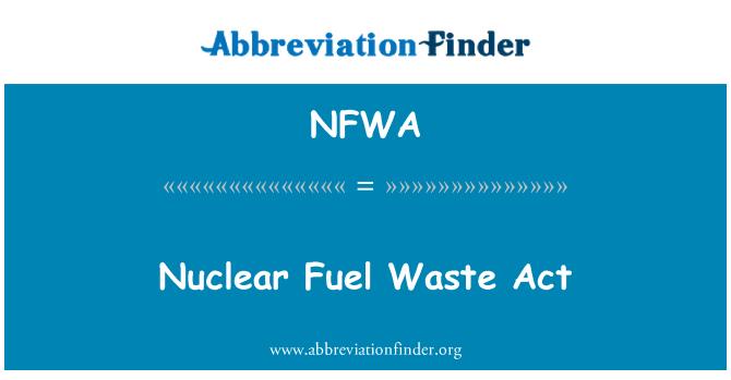 NFWA: Nükleer yakıt atık Yasası