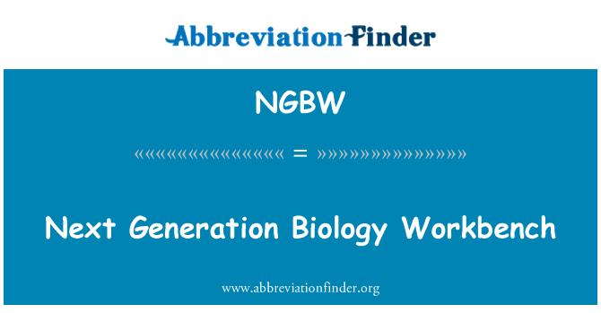 NGBW: Next Generation Biology Workbench