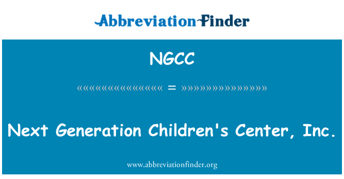 NGCC: Center, Inc. la próxima generación infantil
