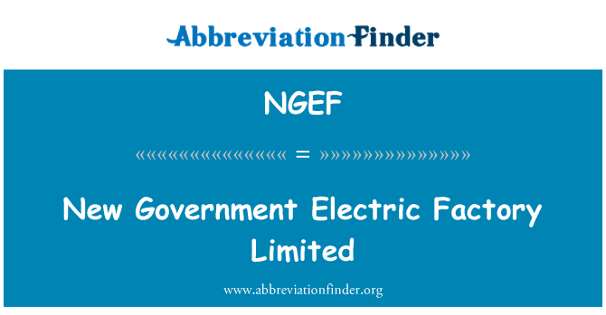 NGEF: New Government Electric Factory Limited