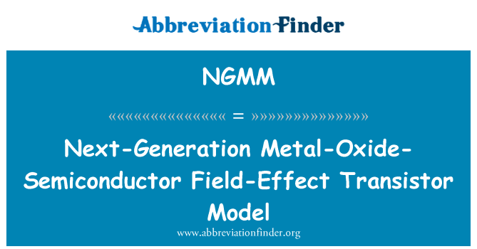 NGMM: Next-Generation Metal-Oxide-Semiconductor Field-Effect Transistor Model